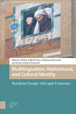 Multilingualism, Nationhood, and Cultural Identity: Northern Europe, 16th-19th Centuries