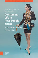 Consuming Life in Post-Bubble Japan: A Transdisciplinary Perspective