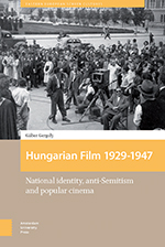 Hungarian Film 1929 - 1947: National Identity, Anti-Semitism and Popular Cinema