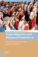 Asian Migrants and Religious Experience: From Missionary Journeys to Labor Mobility