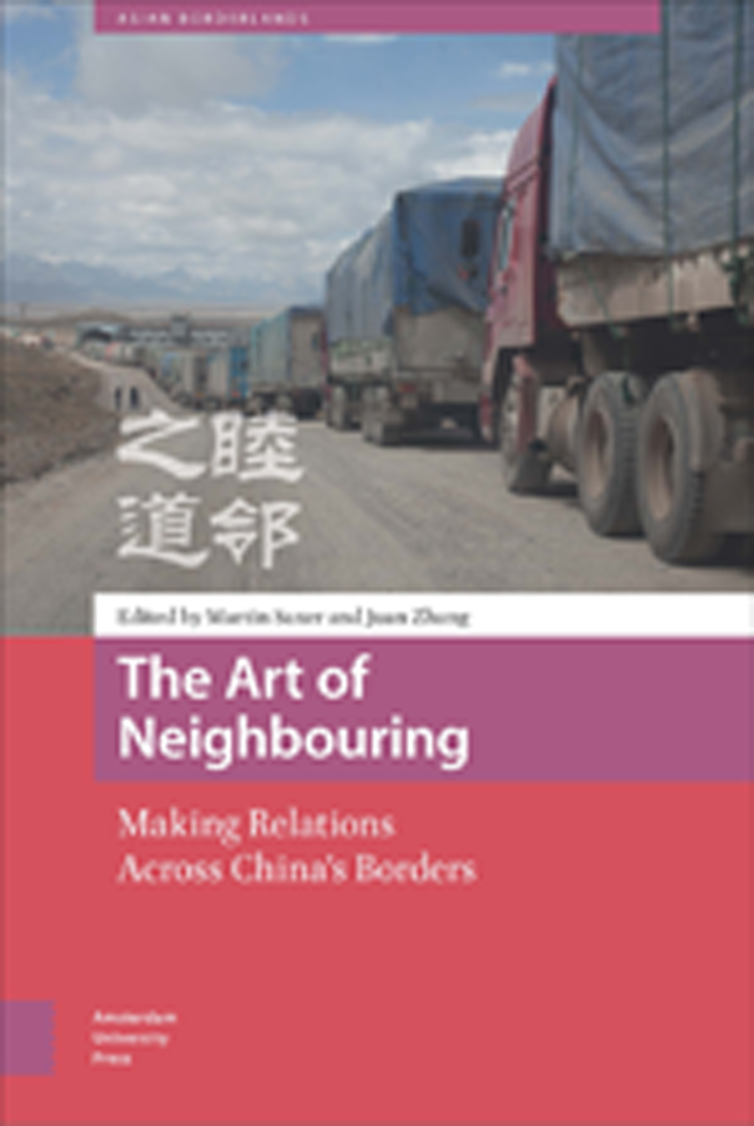 The Art of Neighbouring: Making Relations Across China's Borders