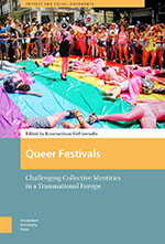 Queer Festivals: Challenging Collective Identities in a Transnational Europe