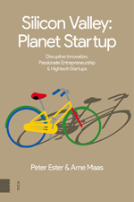 Silicon Valley, Planet Startup: Disruptive Innovation, Passionate Entrepreneurship and Hightech Startups