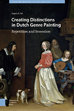 Creating Distinctions in Dutch Genre Painting: Repetition and Invention