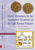 Social Dynamics in the Northwest Frontiers of the Late Roman Empire: Beyond Transformation or Decline