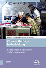Chinese Heritage in the Making: Experiences, Negotiations and Contestations