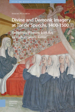 Divine and Demonic Imagery at Tor de'Specchi, 1400-1500: Religious Women and Art in 15th-Century Rome