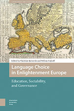 Language Choice in Enlightenment Europe: Education, Sociability, and Governance