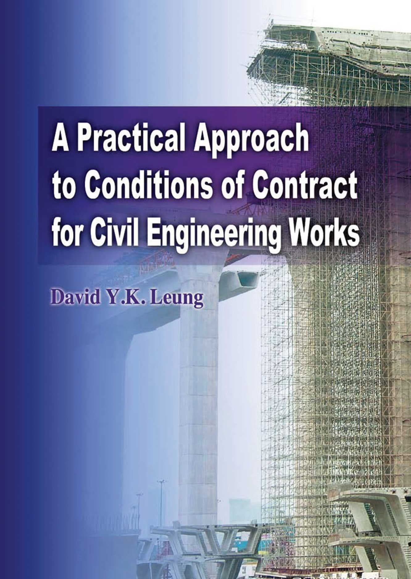 A Practical Approach to Conditions of Contract for Civil Engineering Works