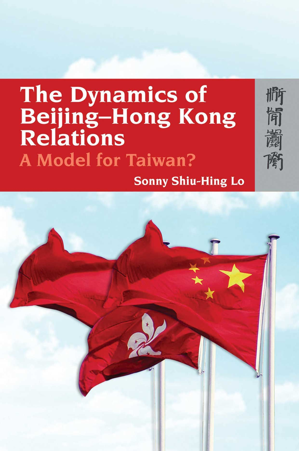 The Dynamics of Beijing–Hong Kong Relations