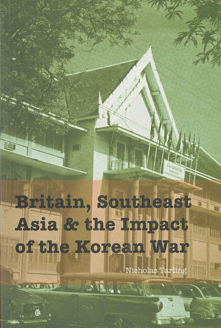 Britain, Southeast Asia and the Impact of the Korean War