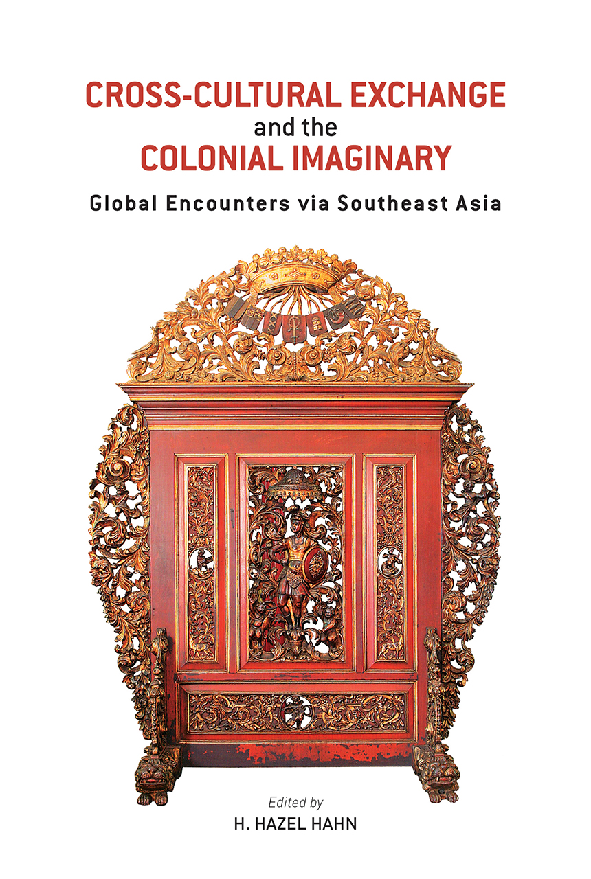 Cross-Cultural Exchange and the Colonial Imaginary: Global Encounters via Southeast Asia