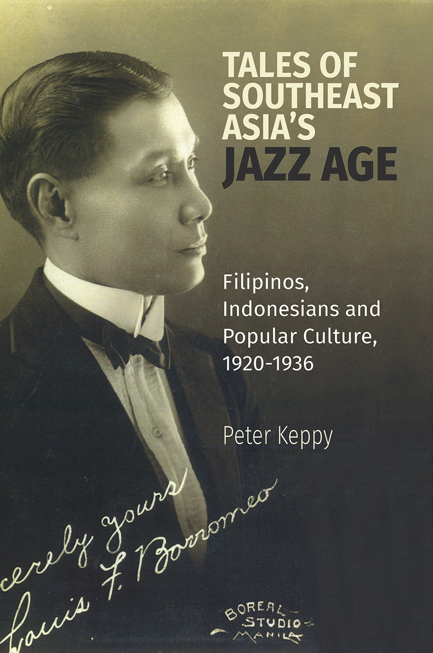 Tales of the Southeast Asian Jazz Age: Filipinos, Indonesians and Popular Culture, 1920-1936