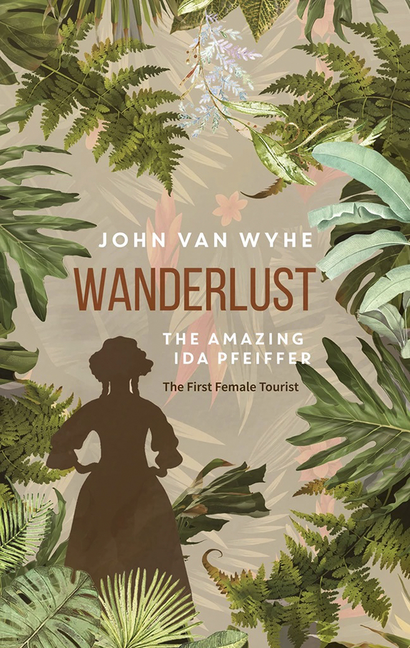 Wanderlust: The Amazing Ida Pfeiffer, the First Female Tourist