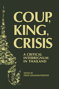 Coup, King, Crisis: A Critical Interregnum in Thailand