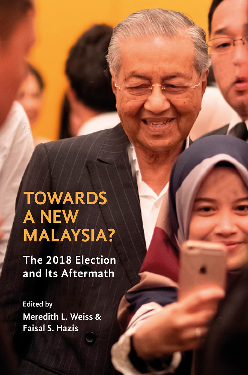 Towards a New Malaysia?: The 2018 Election and Its Aftermath