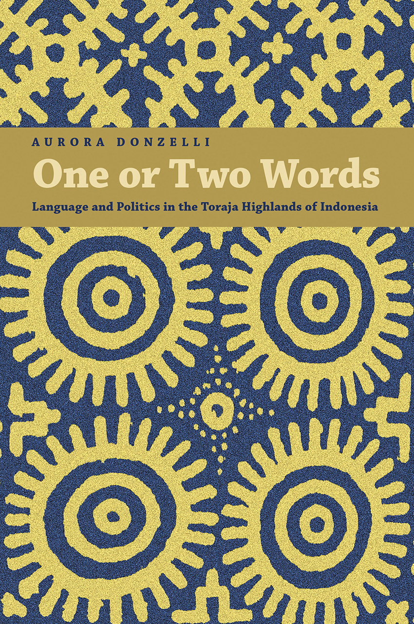 One or Two Words: Language and Politics in the Toraja Highlands of Indonesia