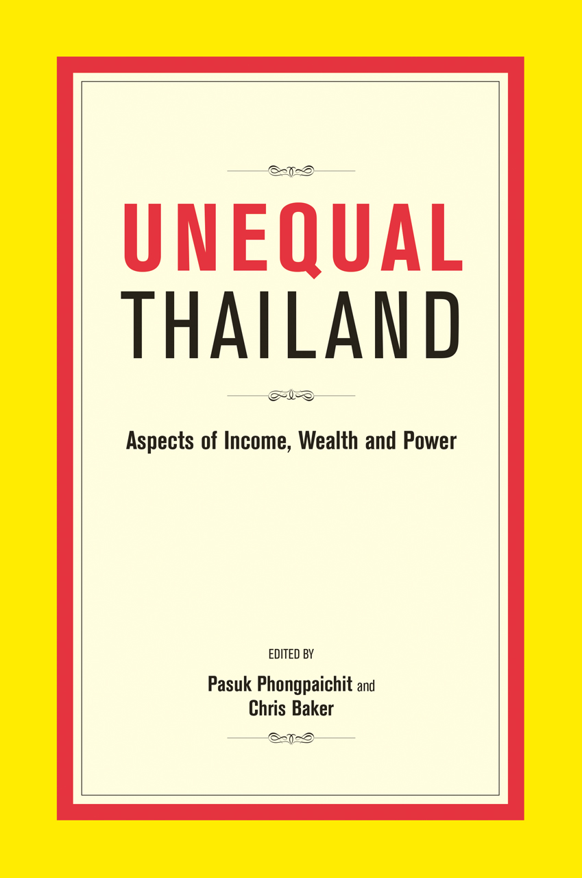 Unequal Thailand: Aspects of Income, Wealth and Power