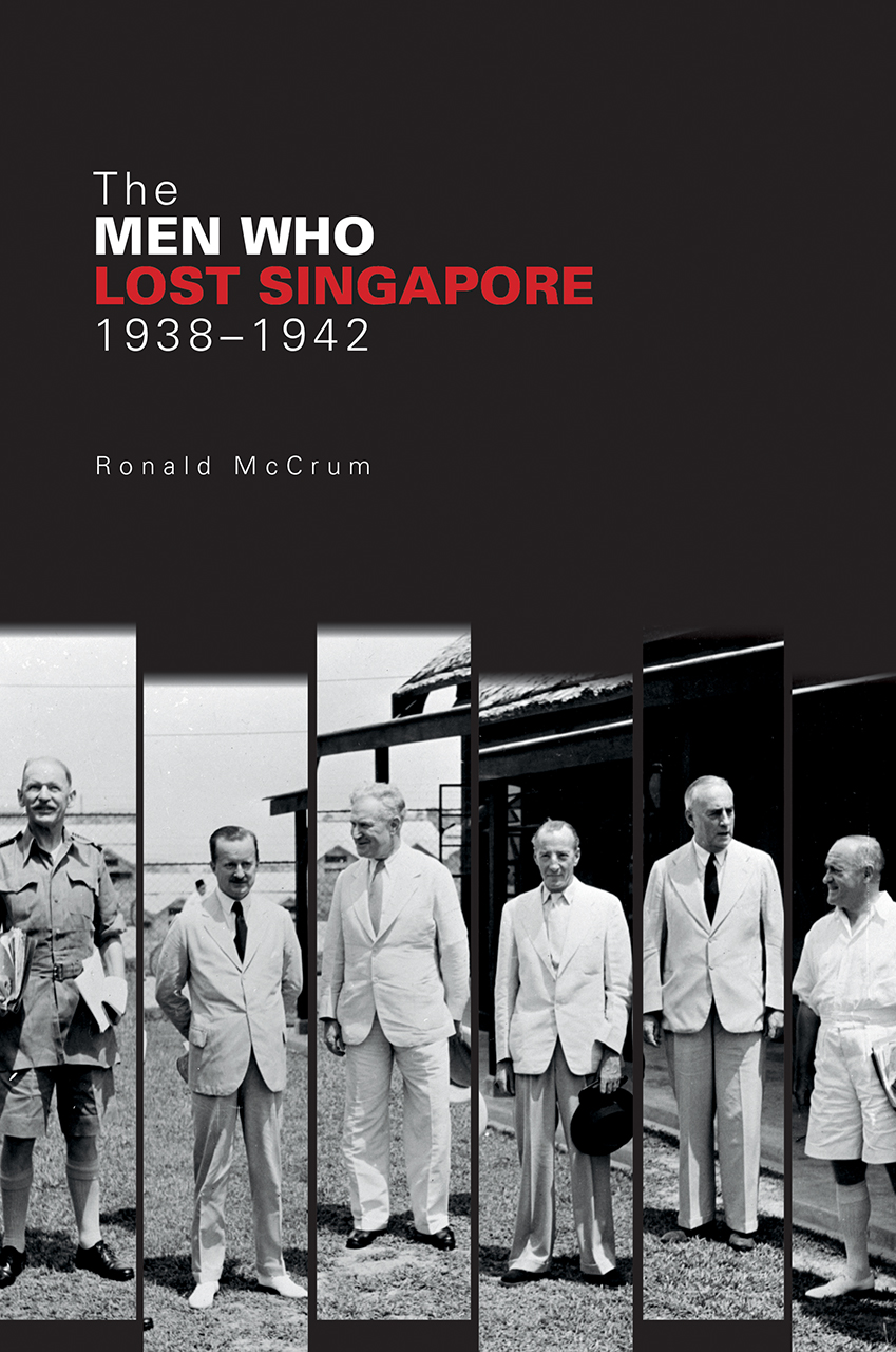 The Men Who Lost Singapore, 1938-1942