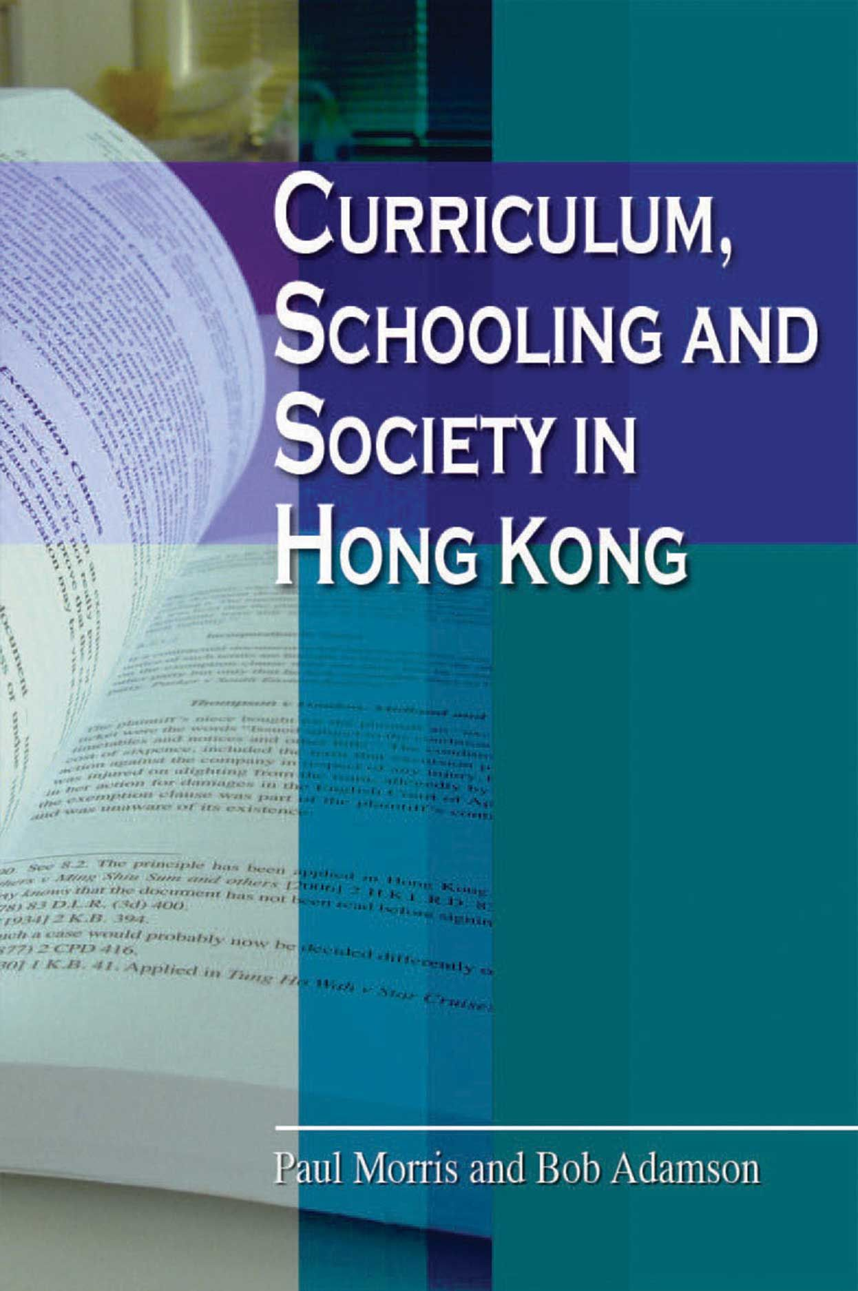 Curriculum, Schooling and Society in Hong Kong
