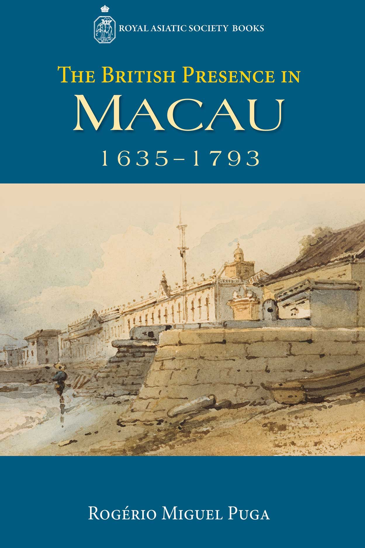 The British Presence in Macau, 1635–1793