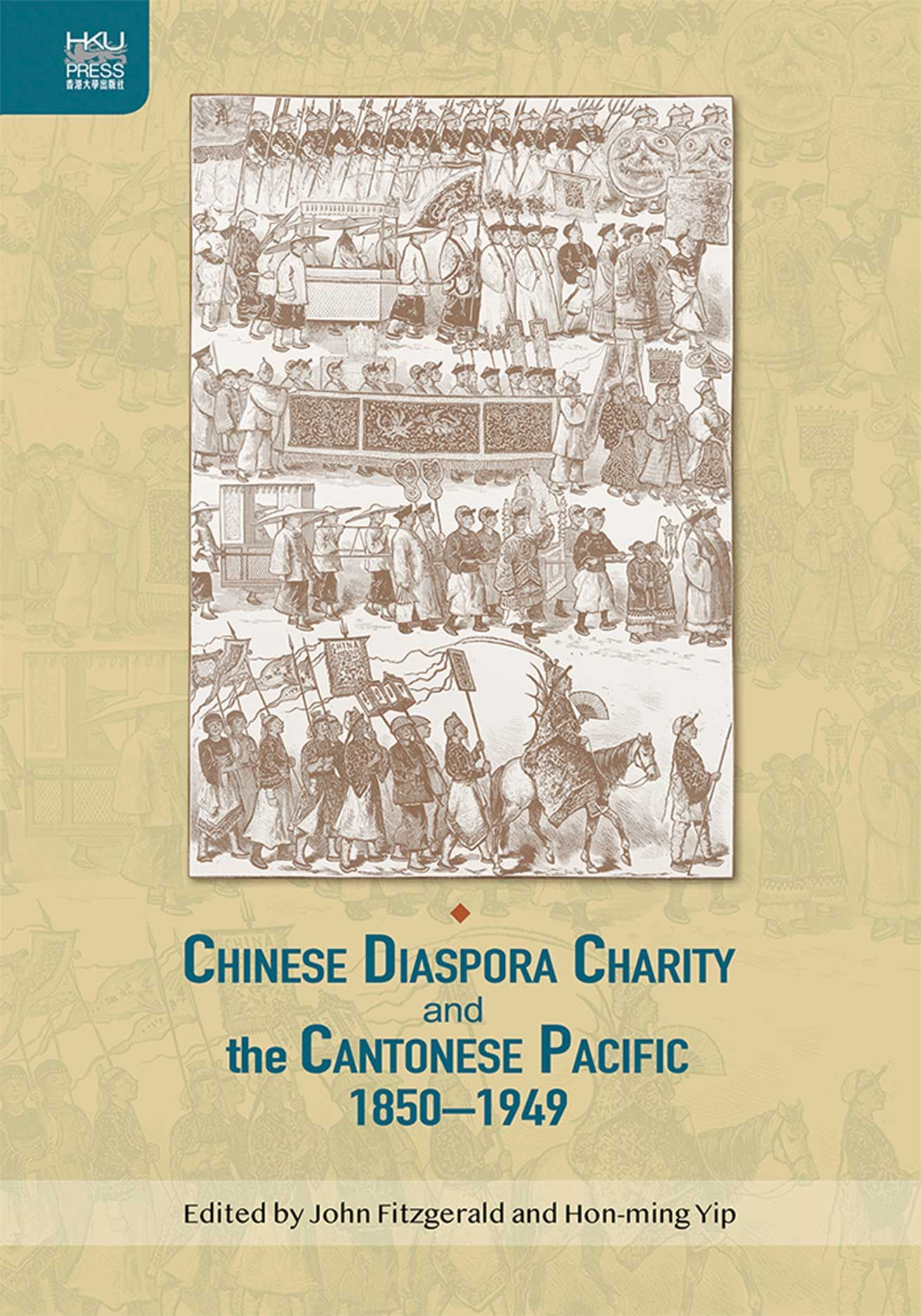 Chinese Diaspora Charity and the Cantonese Pacific, 1850–1949