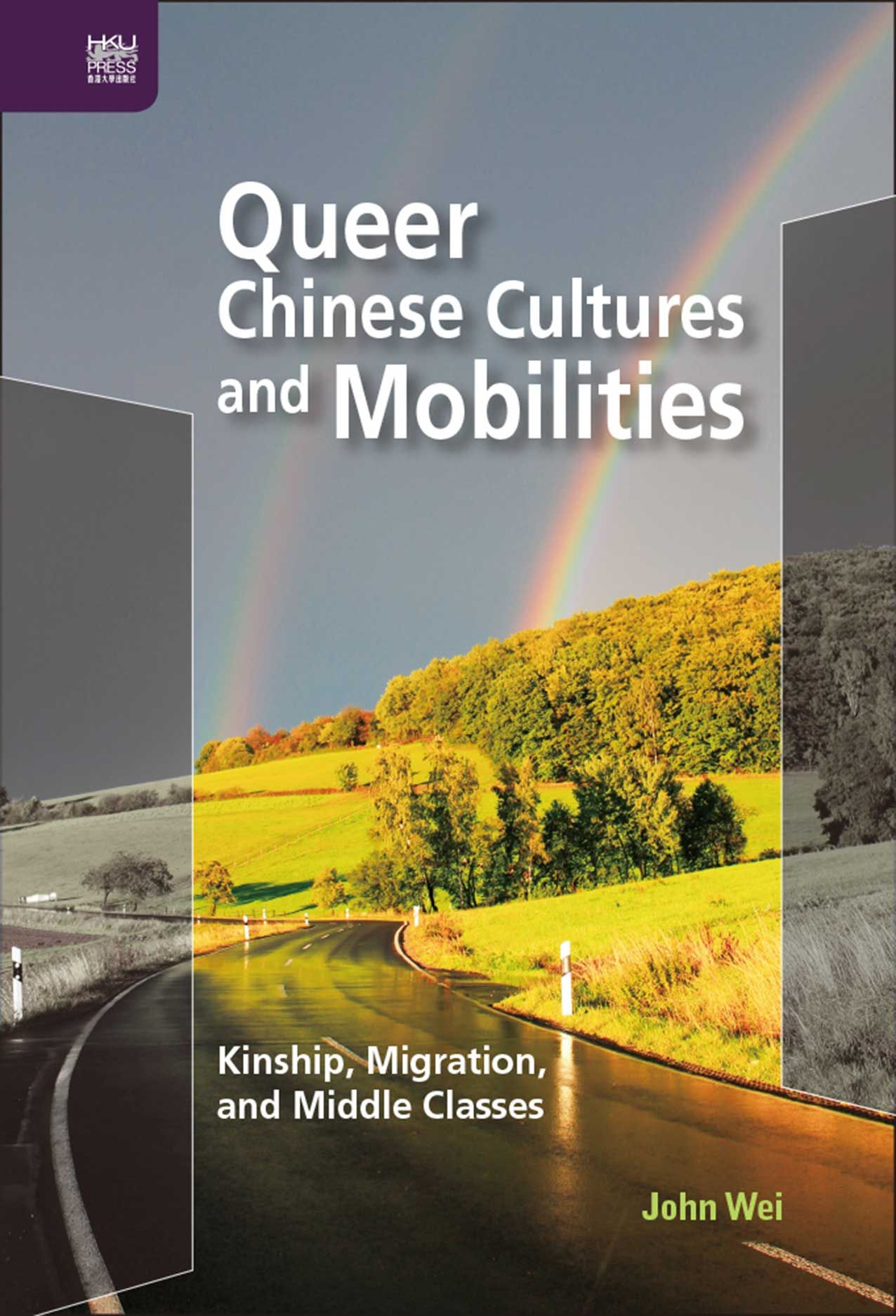 Queer Chinese Cultures and Mobilities