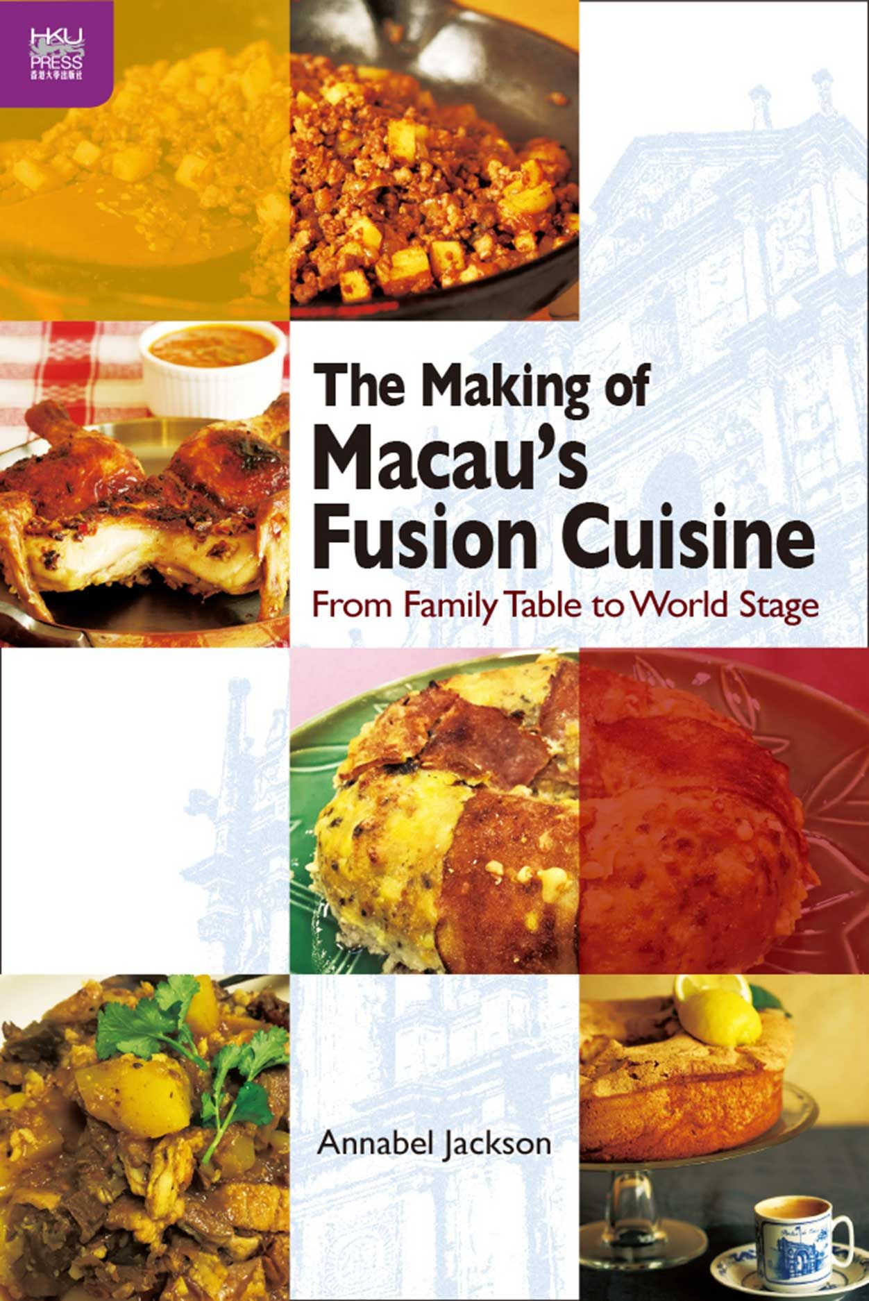 The Making of Macau's Fusion Cuisine