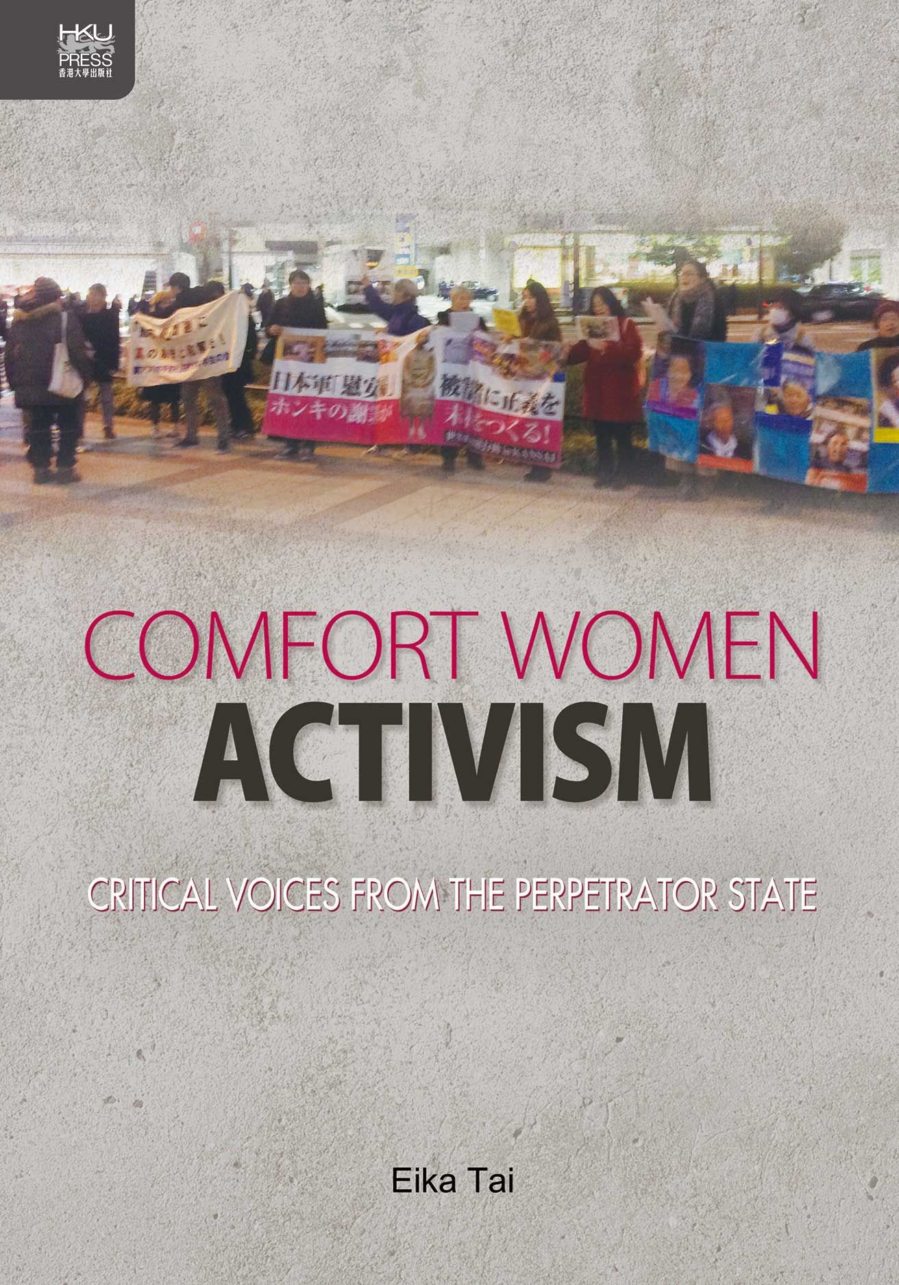 Comfort Women Activism: Critical Voices from the Perpetrator State