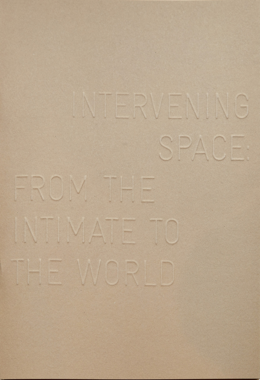 Intervening Space: From the Intimate to the World