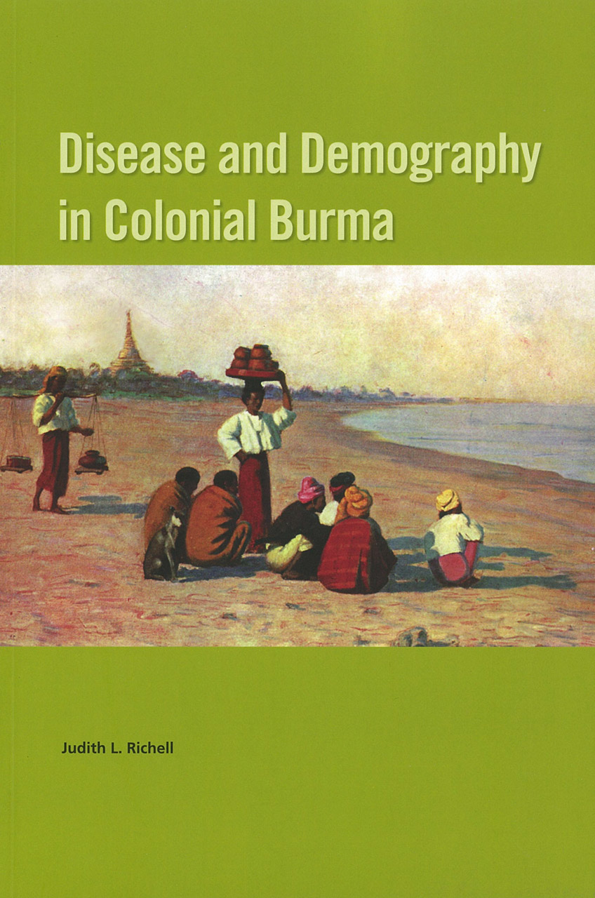 Disease and Demography in Colonial Burma