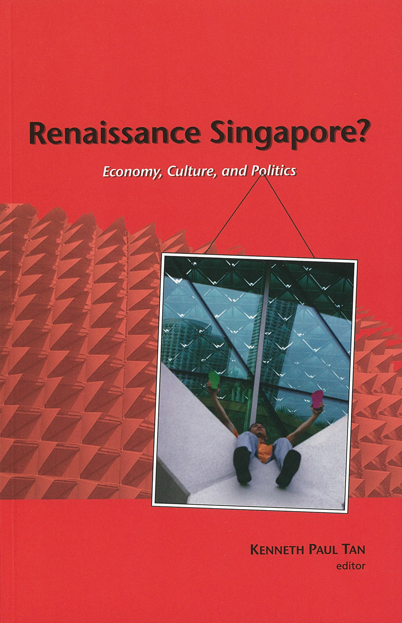 Renaissance Singapore? Economy, Culture, and Politics