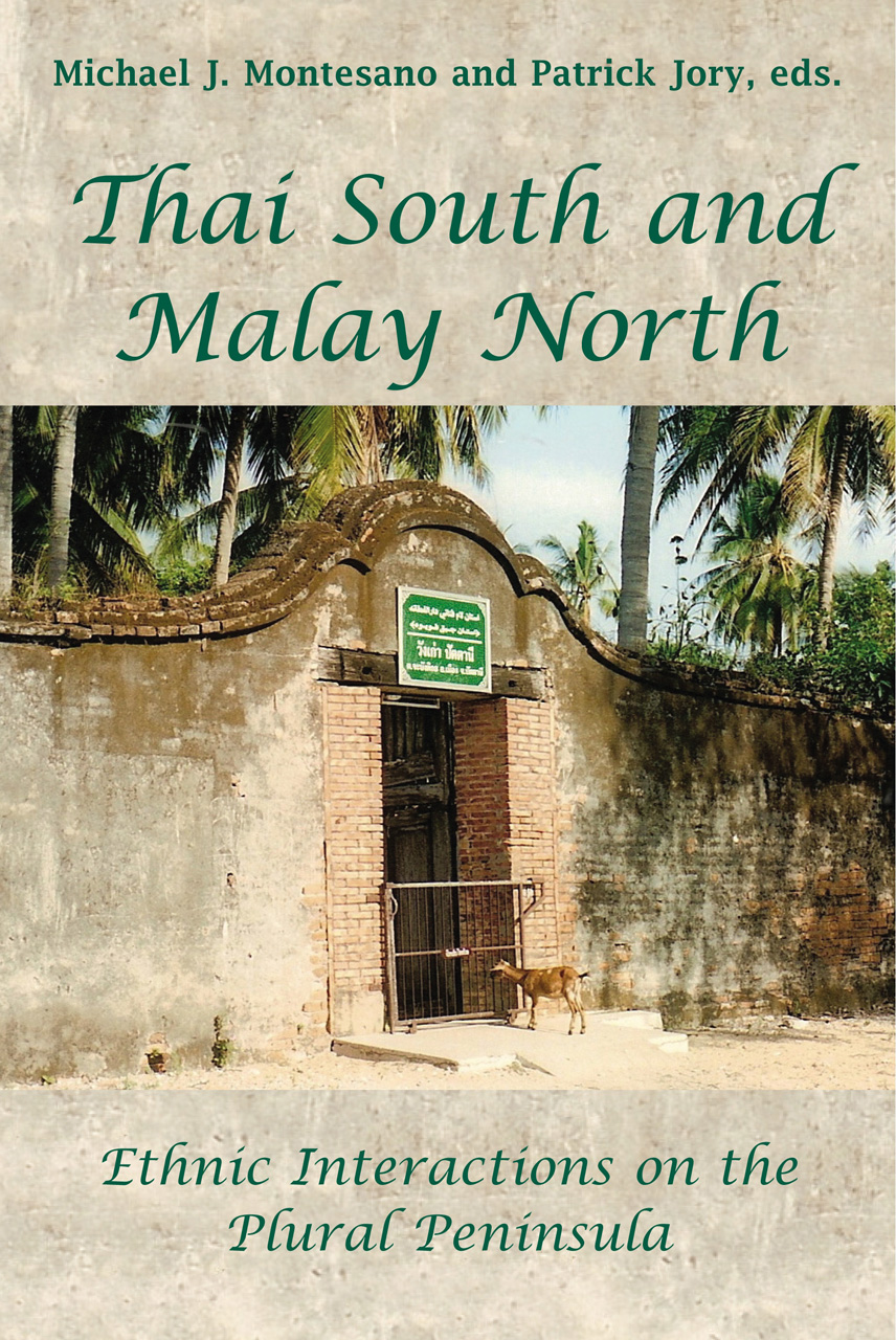 Thai South and Malay North: Ethnic Interactions on a Plural Peninsula
