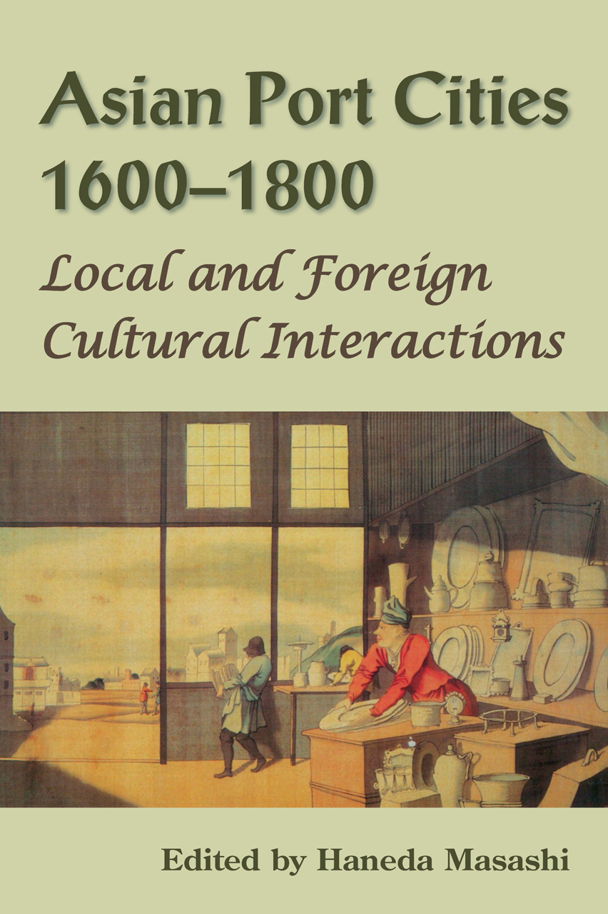 Asian Port Cities, 1600-1800: Local and Foreign Cultural Interactions
