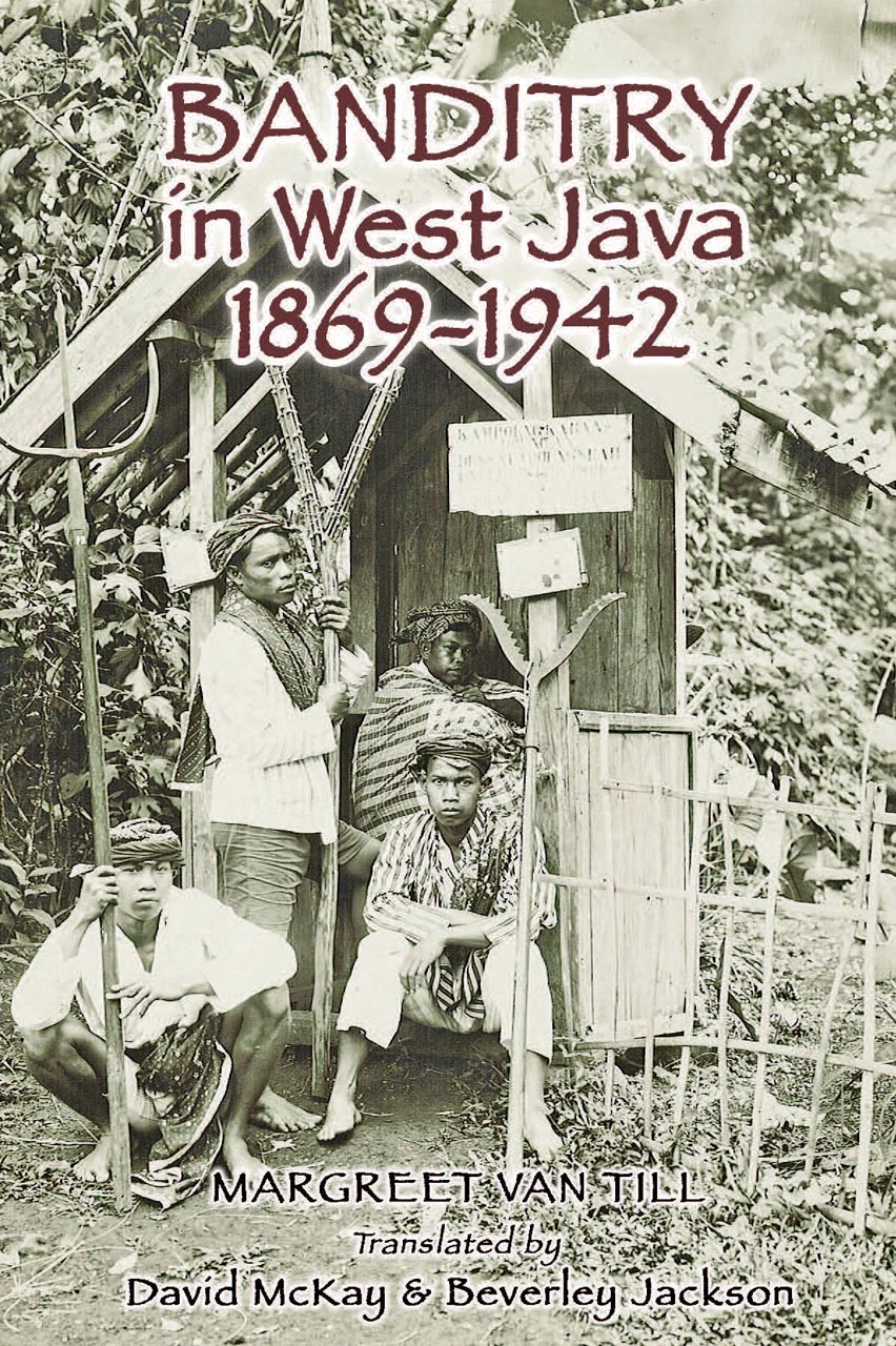 Banditry in West Java: 1869-1942