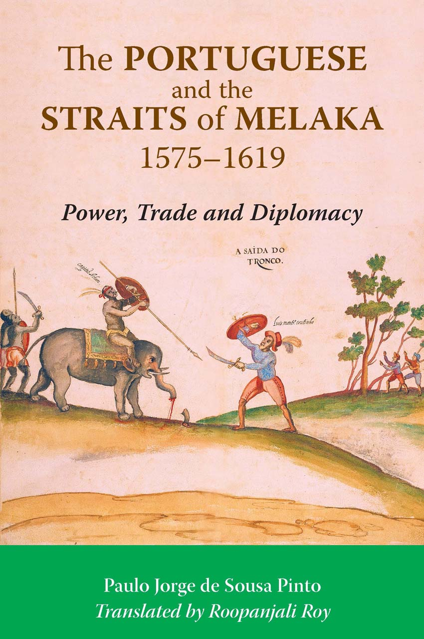 The Portuguese and the Straits of Melaka, 1575-1619
