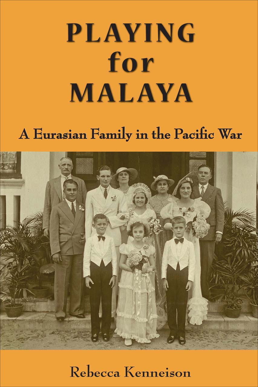 Playing for Malaya: A Eurasian Family in the Pacific War