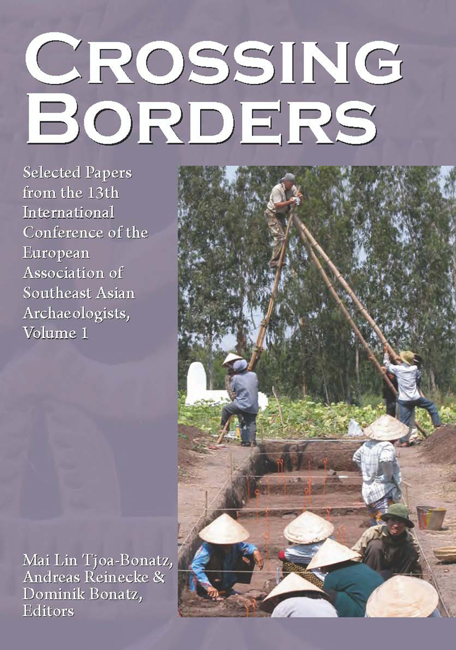Crossing Borders: Selected Papers from the 13th International Conference of the European Association of Southeast Asian Archaeologists