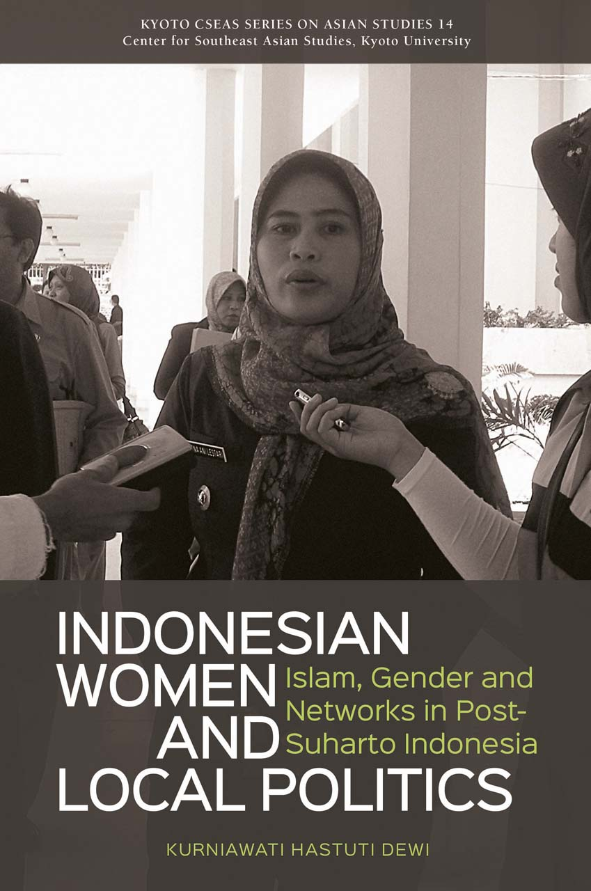 Indonesian Women and Local Politics: Islam, Gender and Networks in Post-Suharto Indonesia